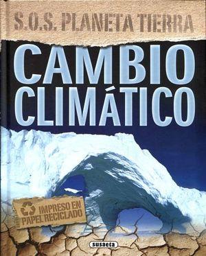 CAMBIO CLIMATICO (S.O.S PLANETA TIERRA)