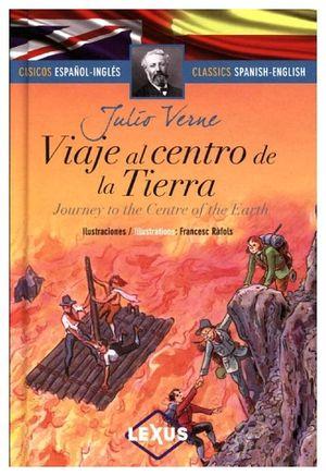 VIAJE AL CENTRO DE LA TIERRA (CLASICOS ESPAÑOL-INGLES/EMPASTADO)