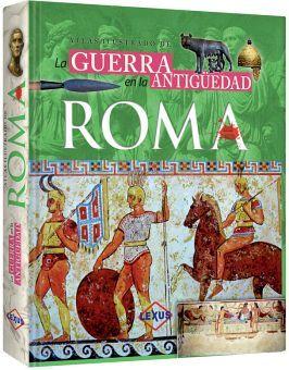 ATLAS ILUSTRADO DE LA GUERRA EN LA ANTIGUEDAD ROMA