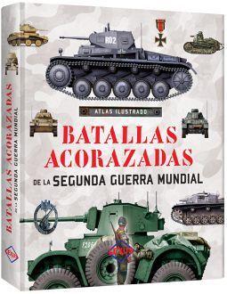 ATLAS ILUSTRADO -BATALLAS ACORAZADAS DE LA SEGUNDA GUERRA MUNDIAL