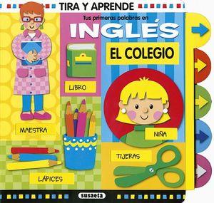 TIRA Y APRENDE -EL COLEGIO/TUS PRIMERAS PALABRAS EN INGLES-