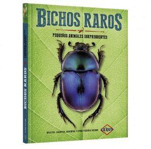 BICHOS RAROS -PEQUEÑOS ANIMALES SORPRENDENTES- (EMPASTADO)