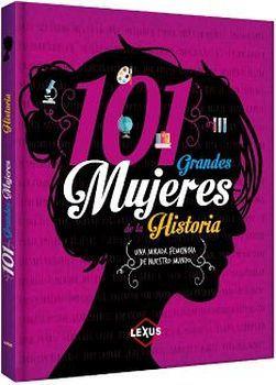 101 GRANDES MUJERES DE LA HISTORIA        (EMPASTADO)