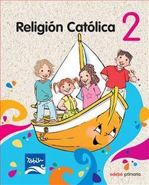 RELIGION CATOLICA 2  -TOBIH PRIMARIA- C/ANEXO