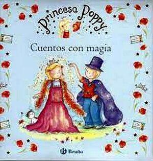 PRINCESA POPPY -CUENTOS CON MAGIA-