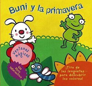 BUNI Y LA PRIMAVERA -VENTANAS MAGICAS-    (CARTONE)