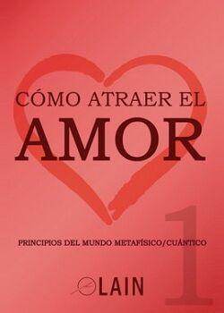 COMO ATRAER EL AMOR 1 (VOL.9)