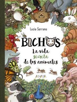 BICHOS -LA VIDA SECRETA DE LOS ANIMALES-  (EMPASTADO)