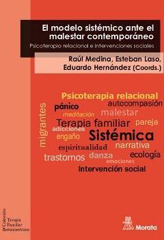 EL MODELO SISTÉMICO ANTE EL MALESTAR CONTEMPORÁNEO. PSICOTERAPIA RELACIONAL E INTERVENCIONES SOCIALES