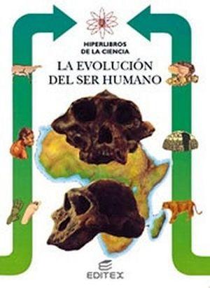 EVOLUCION DEL SER HUMANO (HIPERLIBROS DE LA CIENCIA)