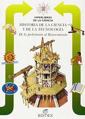 DE LA PREHISTORIA AL RENACIMIENTO (HISTORIA DE LA CIENCIA Y LA TE