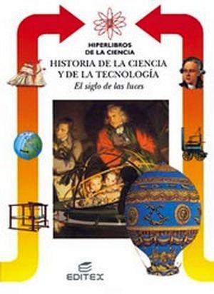 SIGLO DE LAS LUCES, EL (HISTORIA DE LA CIENCIA Y LA TECNOLOGIA)