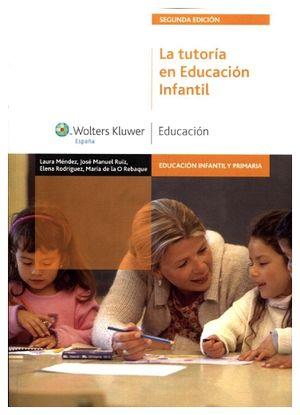 TUTORIA EN EDUCACION INFANTIL, LA 2ED.