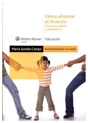 COMO AFRONTAR EL DIVORCIO -GUIA PARA PADRES Y EDUCADORES-