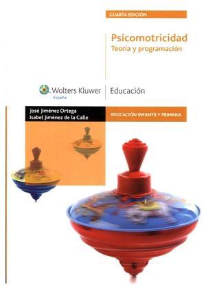 PSICOMOTRICIDAD -TEORIA Y PROGRAMACION- 4ED.