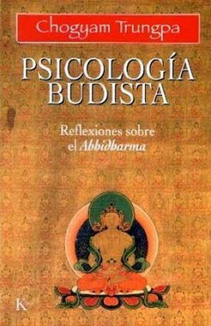 PSICOLOGIA BUDISTA -REFLEXIONES SOBRE EL ABHIDHARMA-