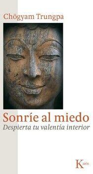 SONRIE AL MIEDO (DESPIERTA TU VALENTIA INTERIOR)