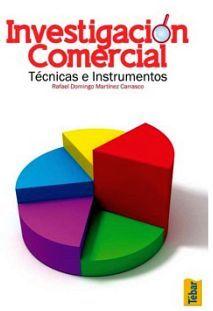 INVESTIGACION COMERCIAL -TECNICAS E INSTRUMENTOS-