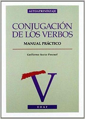 CONJUGACION DE LOS VERBOS -MANUAL PRACTICO-