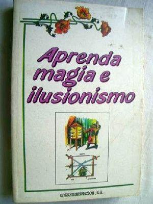 APRENDA MAGIA E ILUSIONISMO             TODO PUBLICO