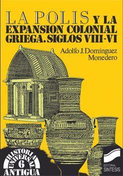 POLIS Y LA EXPANSION COLONIAL GRIEGA, LA -SIGLO VIII-VI-