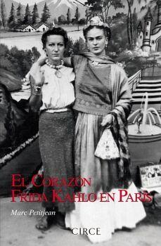 CORAZON, EL -EL AMOR SECRETO DE FRIDA KAHLO EN PARIS-