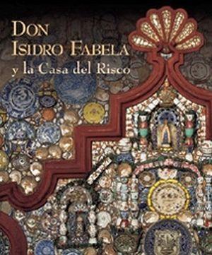 DON ISIDRO FABELA Y LA CASA DEL RISCO  (GF)