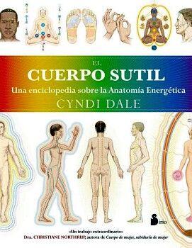 CUERPO SUTIL, EL -UNA ENCICLOPEDIA S/ANATOMIA ENERGETICA-
