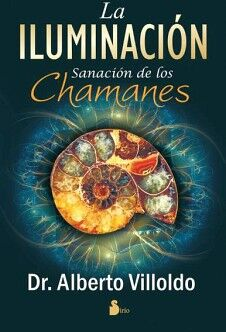 ILUMINACION, LA -SANACION DE LOS CHAMANES-