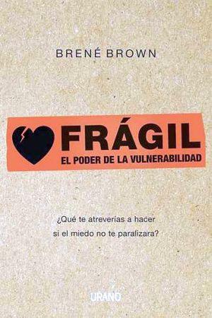 FRAGIL -EL PODER DE LA VULNERABILIDAD-