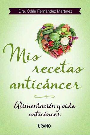 MIS RECETAS ANTICANCER -ALIMENTACION Y VIDA ANTICANCER-