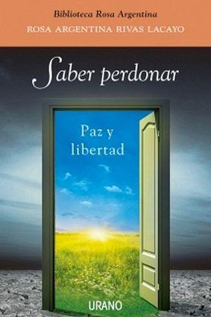 SABER PERDONAR -PAZ Y LIBERTAD-
