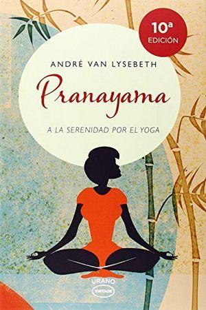 PRANAYAMA -A LA SERENIDAD POR EL YOGA- (VINTAGE)