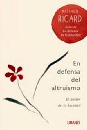 EN DEFENSA DEL ALTRUISMO -EL PODER DE LA BONDAD-