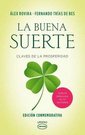 BUENA SUERTE, LA -CLAVES DE LA PROSPERIDAD-