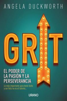 GRIT -EL PODER LA PASION Y LA PERSEVERANCIA-