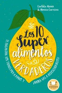 10 SUPER ALIMENTOS VERDADEROS, LOS