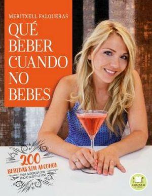 QUE BEBER CUANDO NO BEBES -200 BEBIDAS SIN ALCOHOL-
