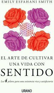 ARTE DE CULTIVAR UNA VIDA CON SENTIDO, EL