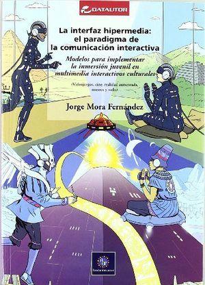 INTERFAZ HIPERMEDIA: EL PARADIGMA DE LA COMUNICACION INTERA