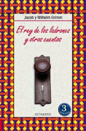 REY DE LOS LADRONES Y OTROS CUENTOS, EL 3ED.
