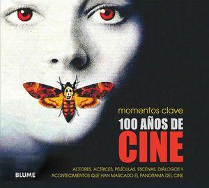 100 AÑOS DE CINE  -MOMENTOS CLAVE-