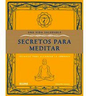 SECRETOS PARA MEDITAR            (UNA VIDA SALUDABLE)