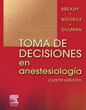 TOMA DE DECISIONES EN ANESTESIOLOGIA 4ED.