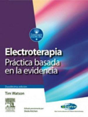 ELECTROTERAPIA -PRACTICA BASADA EN LA EVIDENCIA- 12ED.