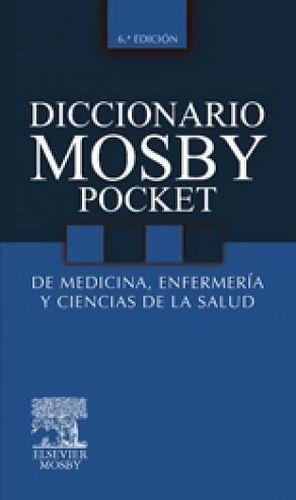 DICCIONARIO MOSBY POCKET MED. ENFERM. SALUD 6ED.