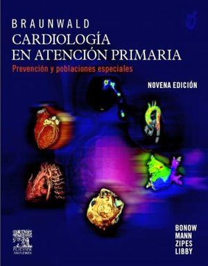 BRAUNWALD CARDIOLOGIA EN ATENCION PRIMARIA 9ED.