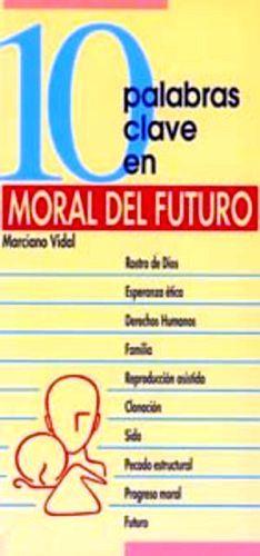 10 PALABRAS CLAVE EN MORAL DEL FUTURO