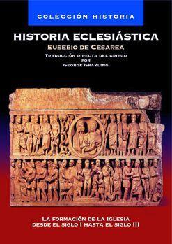HISTORIA ECLESIASTICA -LA FORMACION DE LA IGLESIA DESDE EL SIGLO
