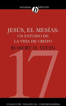 JESUS, EL MESIAS: UN ESTUDIO DE LA VIDA DE CRISTO